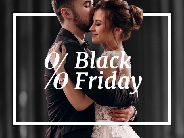 Black Friday mais branca: oportunidade imperdível para os noivos!