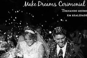 Make Dreams Cerimonial