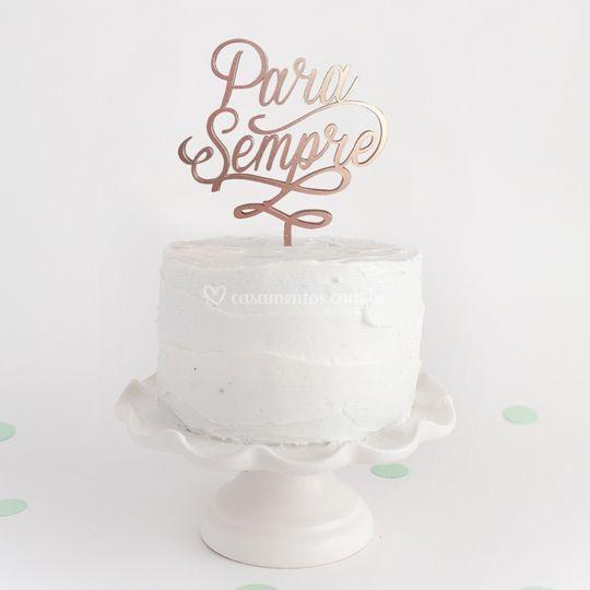 """Topo de bolo """"Para Sempre"""""""