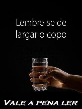 Largar o copo!