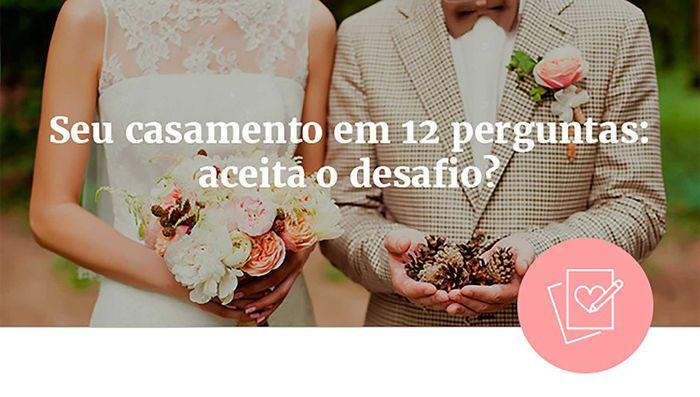 Seu casamento em 12 perguntas: aceita o desafio? 1