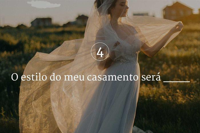 4. O estilo do meu casamento será... 1