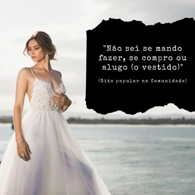 É a noiva que escolhe o vestido ou é o vestido que escolhe a noiva? 1